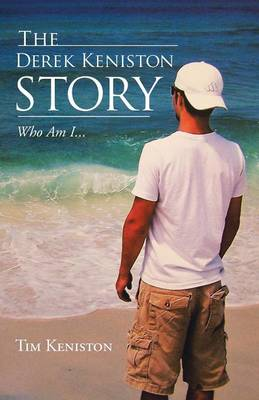 The Derek Keniston Story: Who Am I... (Paperback)