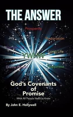 The Answer: God's Covenants of Promise: What All People Need to Know (Hardback)