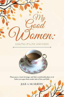 My Good Women: Lessons of Love and Faith (Paperback)