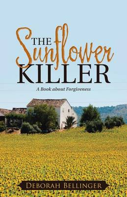 The Sunflower Killer: A Book about Forgiveness (Paperback)