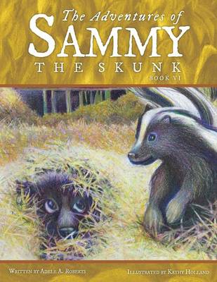 The Adventures of Sammy the Skunk: Book Six (Paperback)