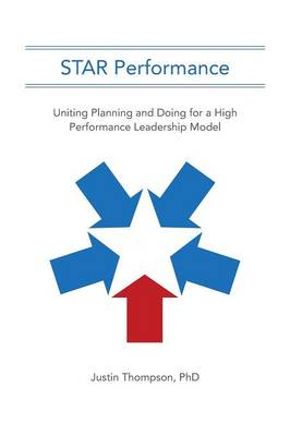 Star Performance: Uniting Planning and Doing for a High Performance Leadership Model (Paperback)