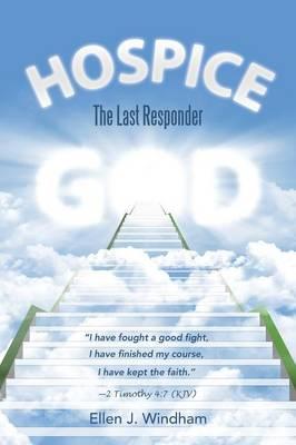 Hospice: The Last Responder (Paperback)