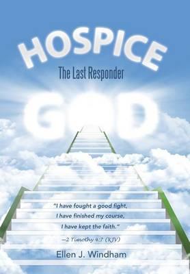 Hospice: The Last Responder (Hardback)