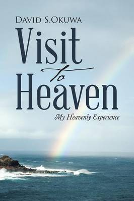 Visit to Heaven: My Heavenly Experience (Paperback)