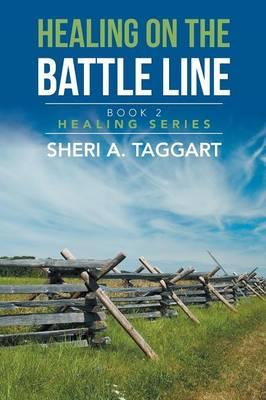 Healing on the Battle Line: Book 2 Healing Series (Paperback)