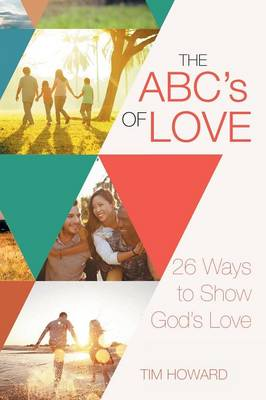 The Abc's of Love: 26 Ways to Show God's Love (Paperback)