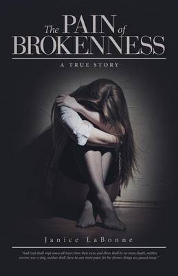 The Pain of Brokenness: A True Story (Paperback)