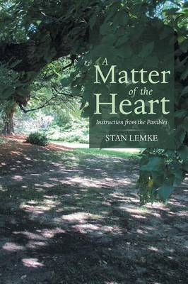 A Matter of the Heart: Instruction from the Parables (Paperback)