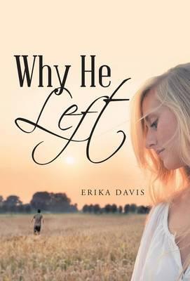 Why He Left (Hardback)