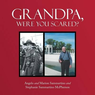 Grandpa, Were You Scared? (Paperback)