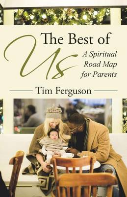 The Best of Us: A Spiritual Road Map for Parents (Paperback)