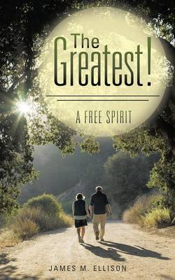The Greatest!: A Free Spirit (Paperback)