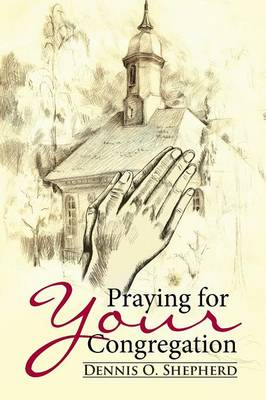 Praying for Your Congregation (Paperback)