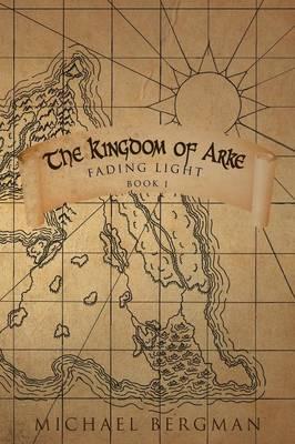 The Kingdom of Arke: Fading Light (Paperback)