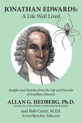 Jonathan Edwards: A Life Well Lived (Paperback)