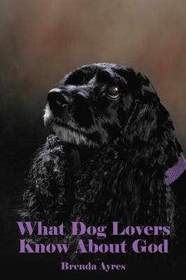 What Dog Lovers Know about God (Paperback)