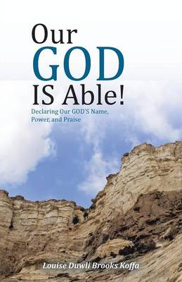 Our God Is Able!: Declaring Our God's Name, Power, and Praise (Paperback)