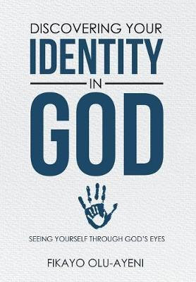 Discovering Your Identity in God: Seeing Yourself Through God's Eyes (Hardback)