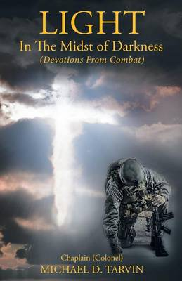 Light in the Midst of Darkness: (Devotions from Combat) (Paperback)