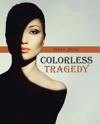 Colorless Tragedy (Paperback)