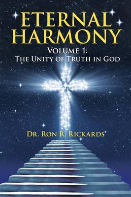 Eternal Harmony: Volume 1: The Unity of Truth in God (Paperback)
