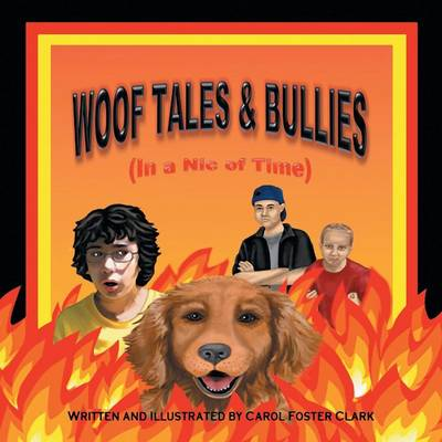Woof Tales & Bullies: (in a Nic of Time) (Paperback)