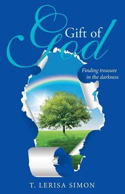 Gift of God: Finding Treasure in the Darkness (Paperback)