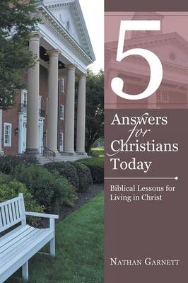 5 Answers for Christians Today: Biblical Lessons for Living in Christ (Paperback)