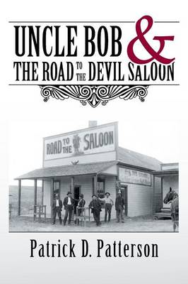 Uncle Bob & the Road to the Devil Saloon (Paperback)