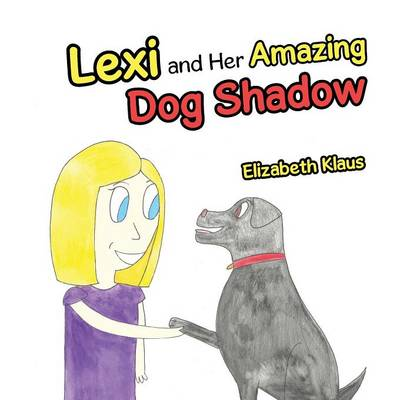 Lexi and Her Amazing Dog Shadow (Paperback)