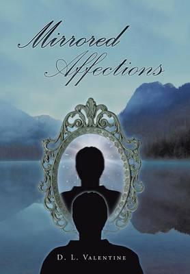Mirrored Affections (Hardback)