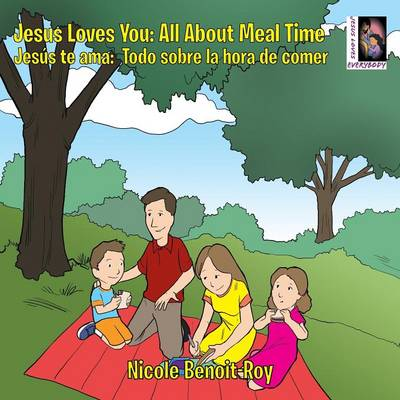 Jesus Loves You: Jes�s Te Ama: All about Meal Time: Todo Sobre La Hora de Comer (Paperback)