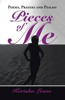 Pieces of Me: Poems, Prayers and Psalms (Paperback)