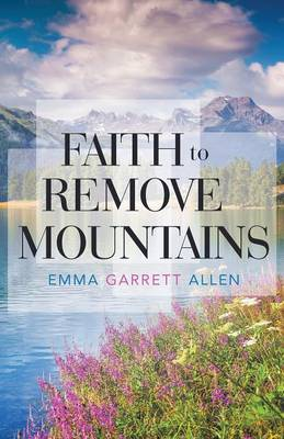 Faith to Remove Mountains (Paperback)