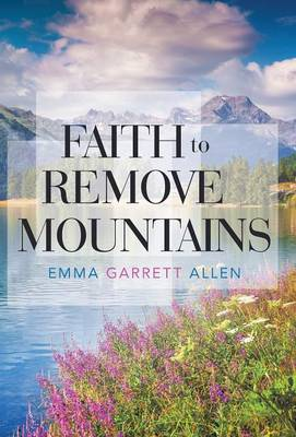Faith to Remove Mountains (Hardback)