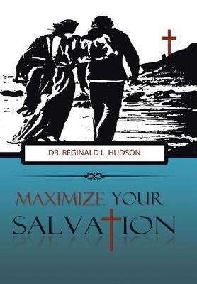 Maximize Your Salvation (Hardback)