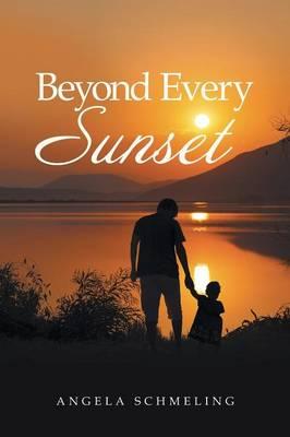 Beyond Every Sunset (Paperback)