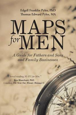 Maps for Men: A Guide for Fathers and Sons and Family Businesses (Paperback)
