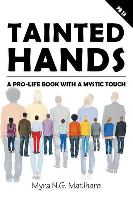 Tainted Hands: A Pro-Life Book with a Mystic Touch (Paperback)