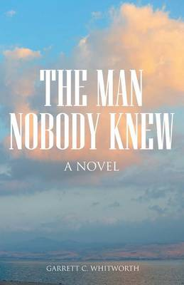 The Man Nobody Knew (Paperback)
