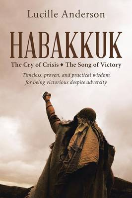 Habakkuk: The Cry of Crisis the Song of Victory (Paperback)