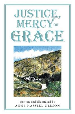 Justice, Mercy or Grace (Paperback)