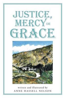 Justice, Mercy or Grace (Hardback)