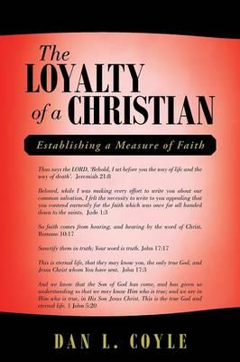 The Loyalty of a Christian: Establishing a Measure of Faith (Paperback)