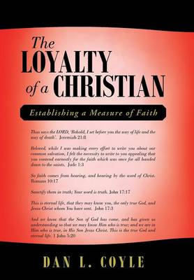 The Loyalty of a Christian: Establishing a Measure of Faith (Hardback)