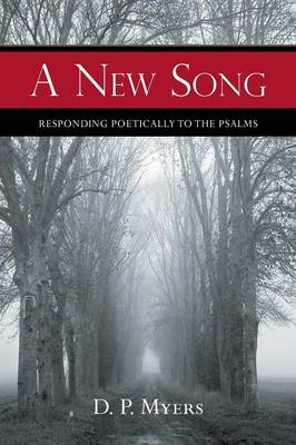 A New Song: Responding Poetically to the Psalms (Paperback)