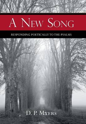 A New Song: Responding Poetically to the Psalms (Hardback)