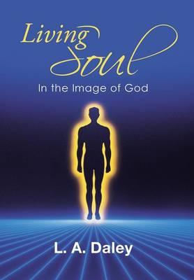 Living Soul: In the Image of God (Hardback)