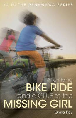 A Terrifying Bike Ride and a Clue to the Missing Girl (Paperback)